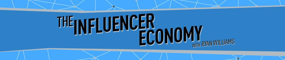 Influencer Economy – Entrepreneurship, Making and Creating